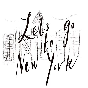 Let's go to New York  by FreshArtPrints