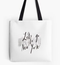 Let's go to New York  Tote Bag