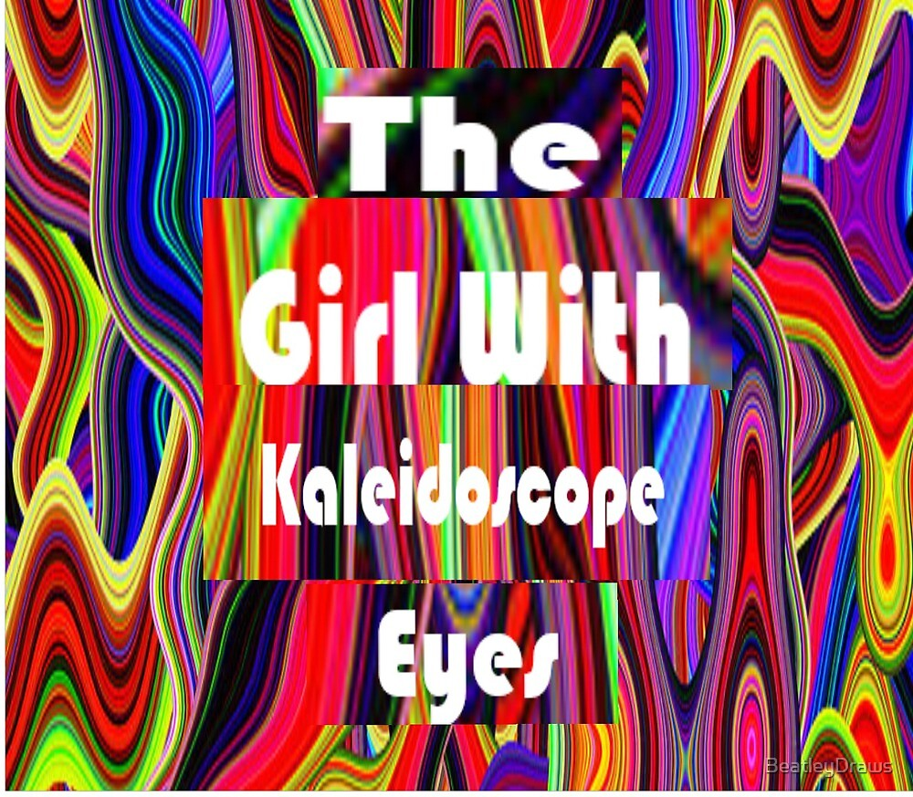 The girl with kaleidoscope eyes by BeatleyDraws