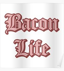 Bacon Life Poster