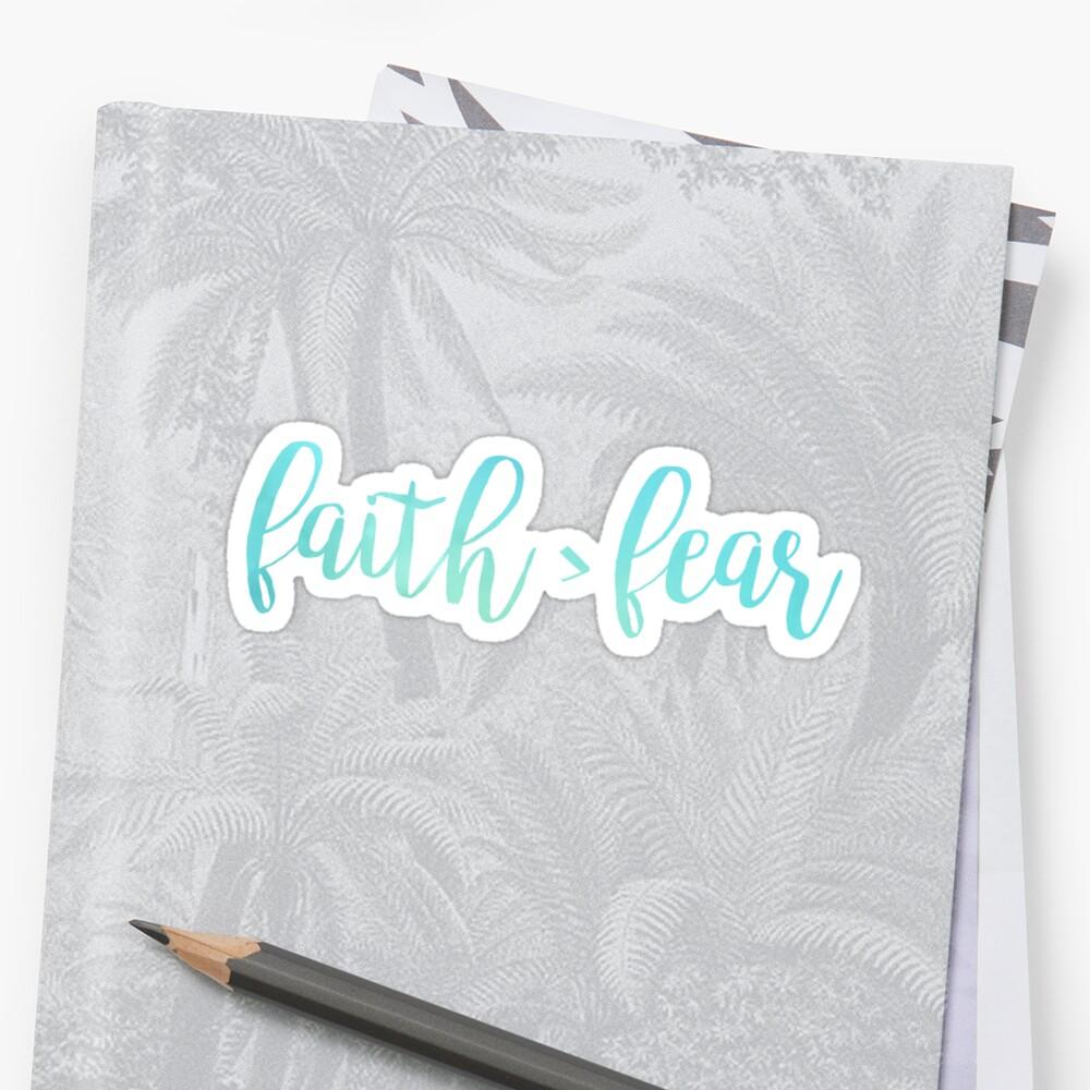 Faith is greater than fear - Christian Quote by walk-by-faith