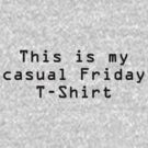 This is my Casual Friday T-Shirt by Debbi Tannock