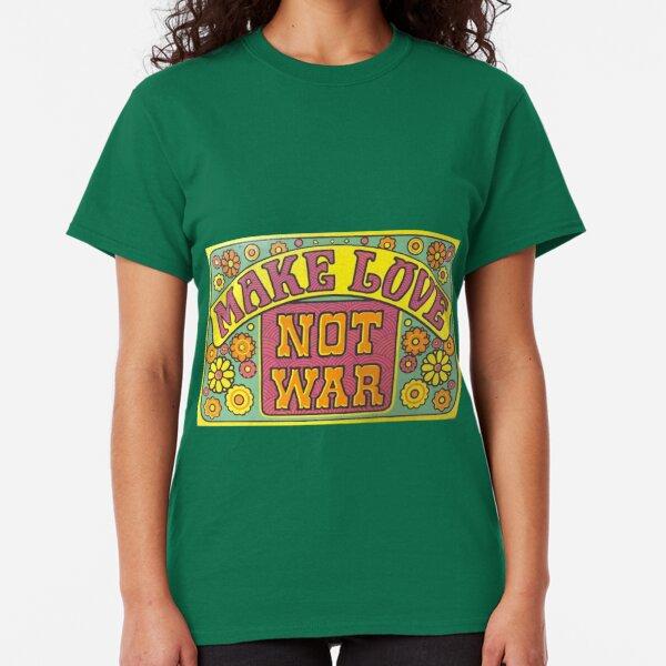 Make Love Classic T-Shirt