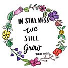 In Stillness We Still Grow by Shiloh Moore