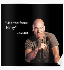 """""""Use the force, Harry"""" -Gandalf Poster"""