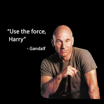 """""""Use the force, Harry"""" -Gandalf by iWumbo"""