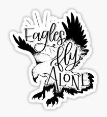 Eagle Art: Eagles Fly Alone Sticker