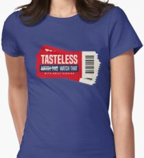 Tasteless Podcast Tickets Women's Fitted T-Shirt