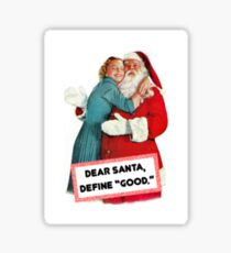 Dear Santa Define GOOD Sticker