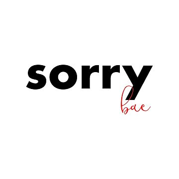 sorry bae by cahacc