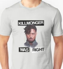 KILLMONGER WAS RIGHT Unisex T-Shirt