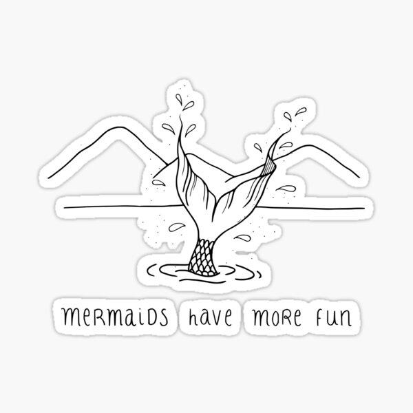 Mermaids have more fun! Sticker