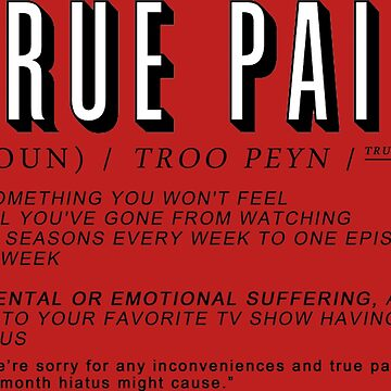 "The definition of ""True Pain"" by SRRgraphics"