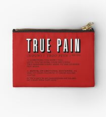 """The definition of """"True Pain"""" Studio Pouch"""