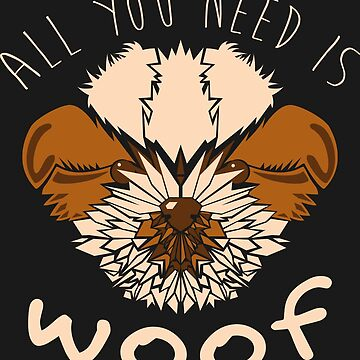 All you need is woof! by agustindesigner