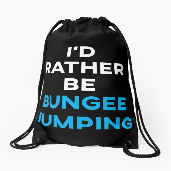 I'd Rather Be Bungee Jumping Drawstring Bag