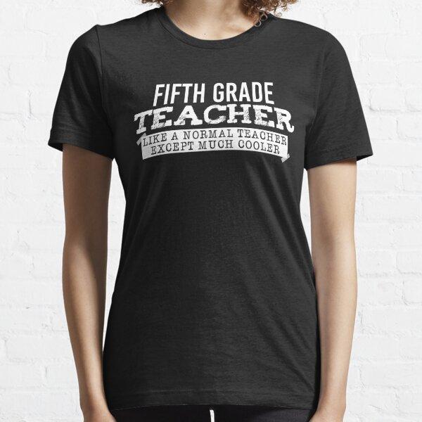 Fifth Grade Teacher T-shirt Essential T-Shirt