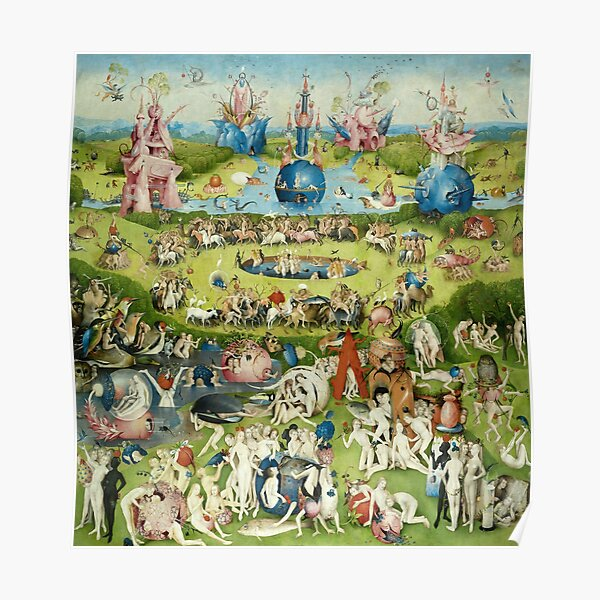 the garden of earthly delights by hieronymus bosch poster by fineearth redbubble