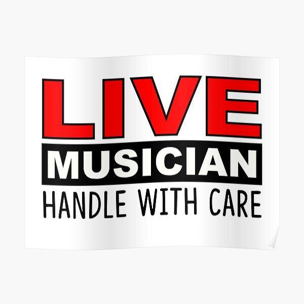 LIVE MUSICIAN HANDLE WITH CARE Poster