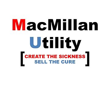 MacMillan Utility - create the sickness sell the cure by prunstedler