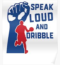 Freedom of Speech Speak Loud and Dribble Poster