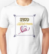 Spread clotted cream not hate Unisex T-Shirt