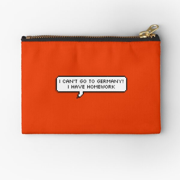 I Can't Go To Germany  Zipper Pouch