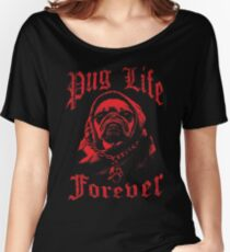 """Gangsta """"Pug Life Forever"""" (red) Women's Relaxed Fit T-Shirt"""