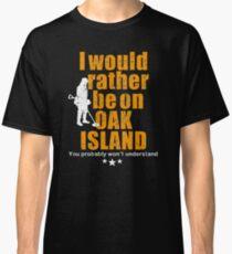 Oak Island tshirt - fun metal detecting tshirt Classic T-Shirt
