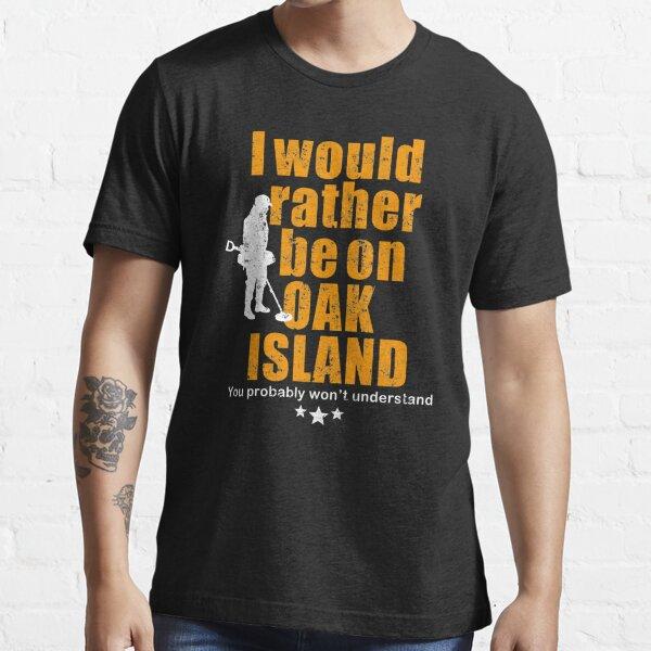 Oak Island tshirt - fun metal detecting tshirt Essential T-Shirt