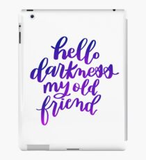 Hello darkness my old friend hand lettering  iPad Case/Skin