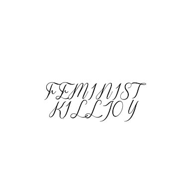 Feminist killjoy feminism tshirt by codenoir