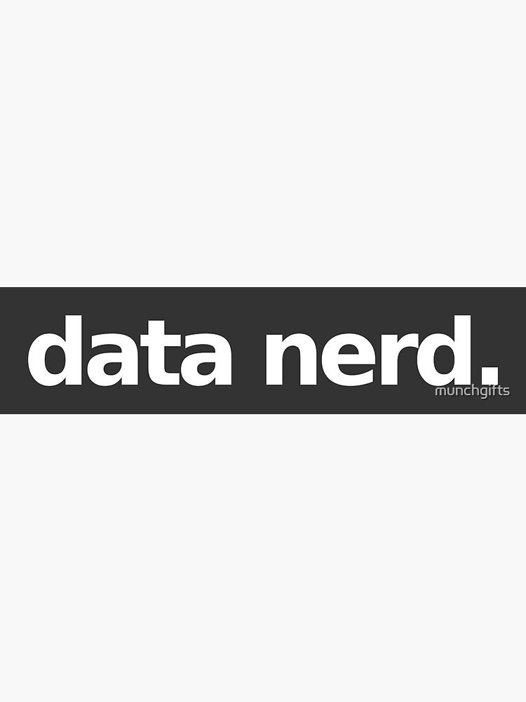 Data Nerd - Gray by munchgifts