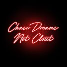 Chase Dreams not Clout - Clout muncher Dream Gang by Wave Lords United