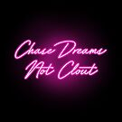 Chase Dreams not Clout - NEON SIGN - TOKYO  by Wave Lords United