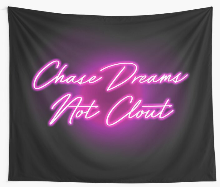 'Chase Dreams not Clout - NEON SIGN - TOKYO ' Wall Tapestry by WL U