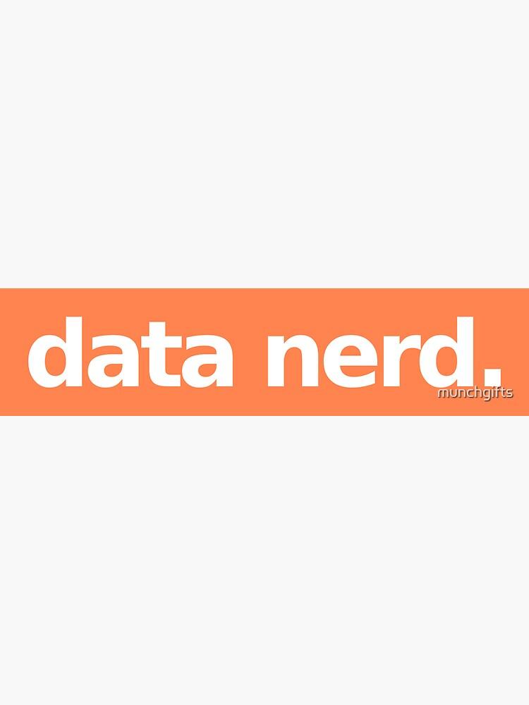 Data Nerd - Orange by munchgifts