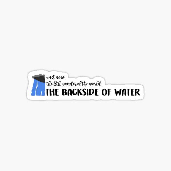 backside of water Sticker
