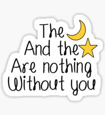 Nothing Without You Sticker