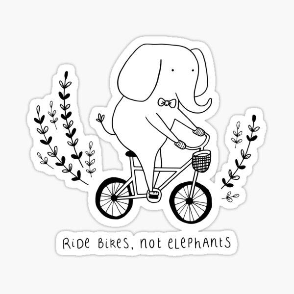 Ride bikes, not elephants Sticker