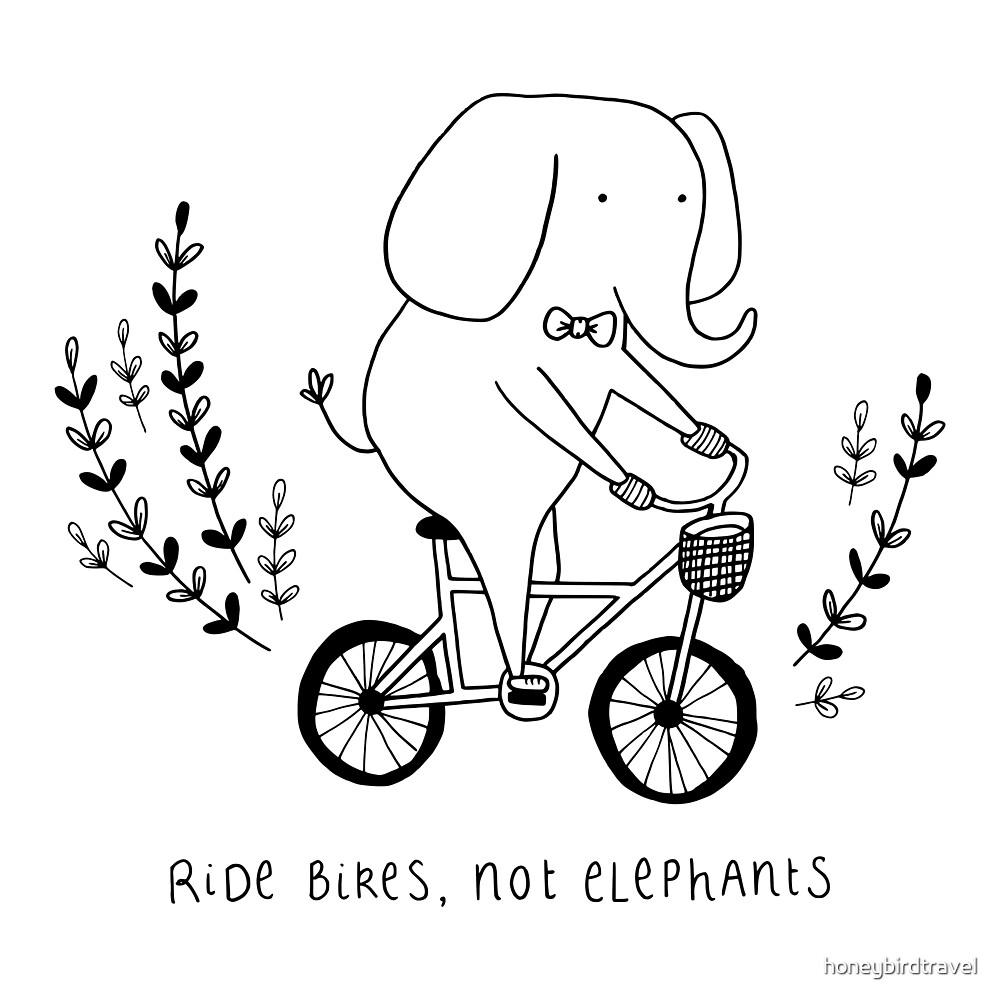 Ride bikes, not elephants by honeybirdtravel