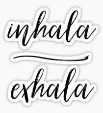 Inhala Exhala  Sticker