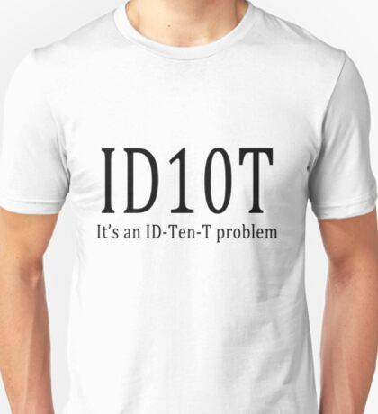 ID10T - light tees T-Shirt