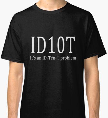 ID10T - dark tees Classic T-Shirt