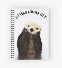 Otters Gonna Ott Spiral Notebook
