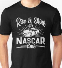 Rise & Shine It's Nascar Time Unisex T-Shirt