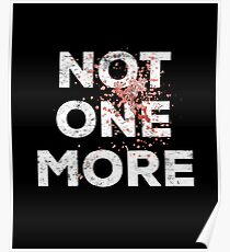 Not One More Death Shirts #ENOUGH Poster