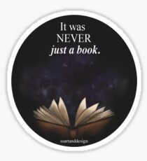 It was NEVER just a book. Sticker