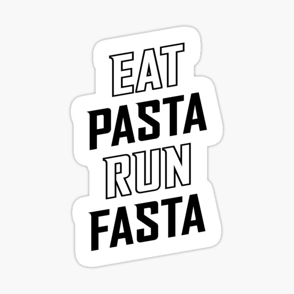 Eat Pasta Run Fasta v2 Sticker