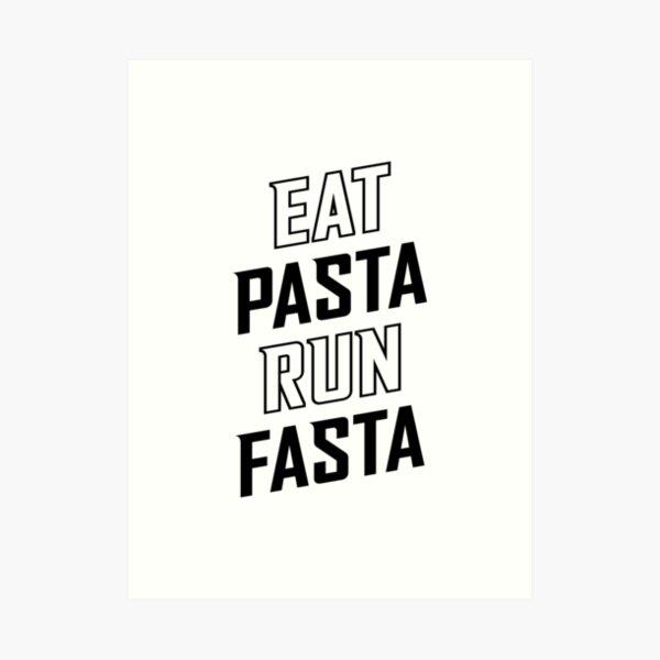 Eat Pasta Run Fasta v2 Art Print